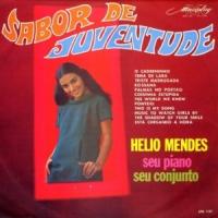 Helio Mendes, Seu Piano, Seu Conjunto - Sabor de Juventude (1966)