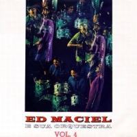 Ed Maciel E Sua Orquestra Vol. 4 (1967)