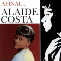 Alaide Costa - Afinal (1963)