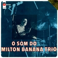 O Som do Milton Banana Trio (1967)