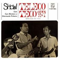 Cyro Monteiro e Dilermando Pinheiro - Teleco Teco Opus No 1 (1966)