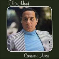 Tito Madi - Carinho e Amor (1976)