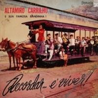 Altamiro Carrilho E Sua Famosa Bandinha - Recordar... E Viver! (1958)