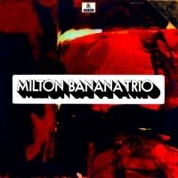 Milton Banana Trio - Amigo E Pra Essas Coisas (1971)
