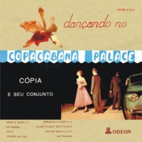Copia e Seu Conjunto do Copacabana Palace - Dancando No Copacabana Palace (1956)