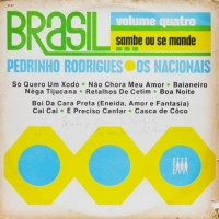 Pedrinho Rodrigues e Os Nacionai - Brasil... Sambe ou se mande 4 (1973)