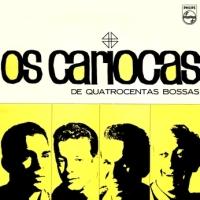 Os Cariocas - Os Cariocas de Quatrocentas Bossas (1965)