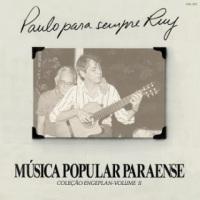 Paulo para sempre Ruy - Musica Popular Paraense - Colecao Engeplan Vol. 2 (1990)